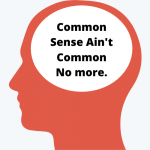 "The Politician Claim of ""Common Sense Leadership"""
